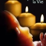 Samedi 29 novembre 2014: 5èmes veillées de prière pour la Vie.